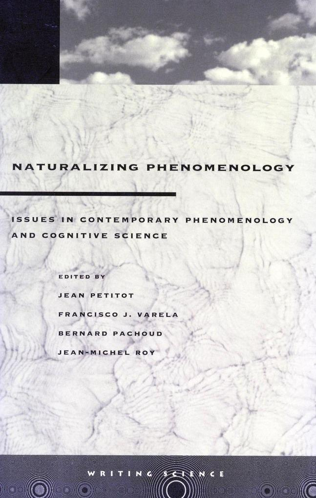 Naturalizing Phenomenology: Issues in Contemporary Phenomenology and Cognitive Science als Taschenbuch