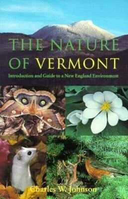 The Nature of Vermont: Introduction and Guide to a New England Environment als Taschenbuch