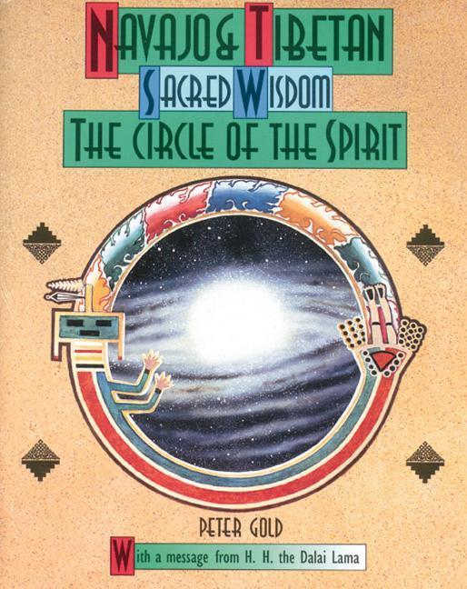 Navajo and Tibetan Sacred Wisdom: The Circle of the Spirit als Taschenbuch
