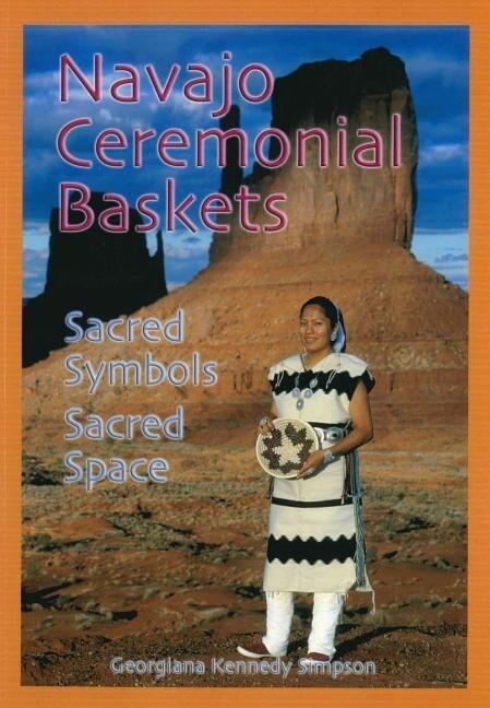 Navajo Ceremonial Baskets: Sacred Symbols, Sacred Space als Taschenbuch