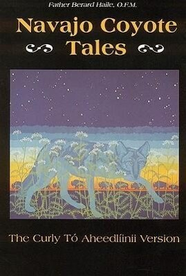 Navajo Coyote Tales: The Curly Tó Aheedlíinii Version als Taschenbuch