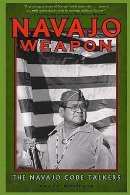 Navajo Weapon: The Navajo Code Talkers als Taschenbuch