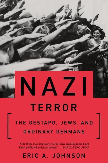 Nazi Terror=: The Gestapo, Jews, and Ordinary Germans als Taschenbuch