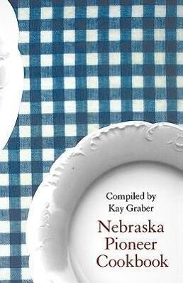 Nebraska Pioneer Cookbook als Taschenbuch