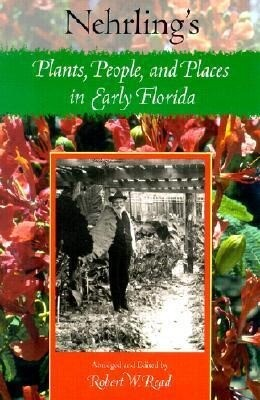 Nehrling's Plants, People, and Places in Early Florida als Taschenbuch