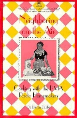 Neighboring on the Air: Cooking Kma Radio Homemakers als Taschenbuch