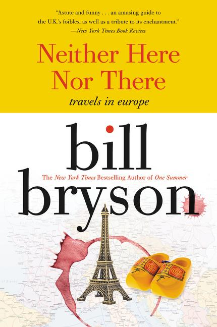 Neither Here Nor There:: Travels in Europe als Taschenbuch