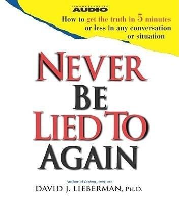 Never Be Lied to Again als Hörbuch