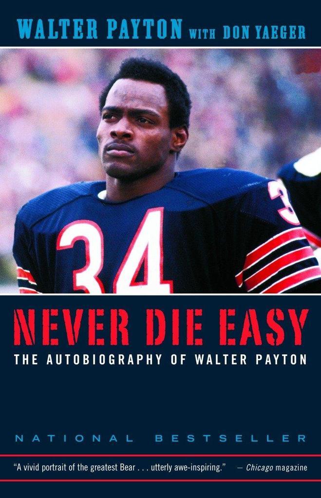 Never Die Easy: The Autobiography of Walter Payton als Taschenbuch