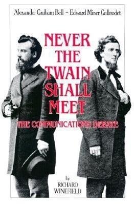 Never the Twain Shall Meet: Bell, Gallaudet, and the Communications Debate als Taschenbuch