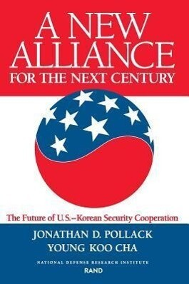 A New Alliance for the Next Century: The Future of U.S.--Korean Security Cooperation als Taschenbuch