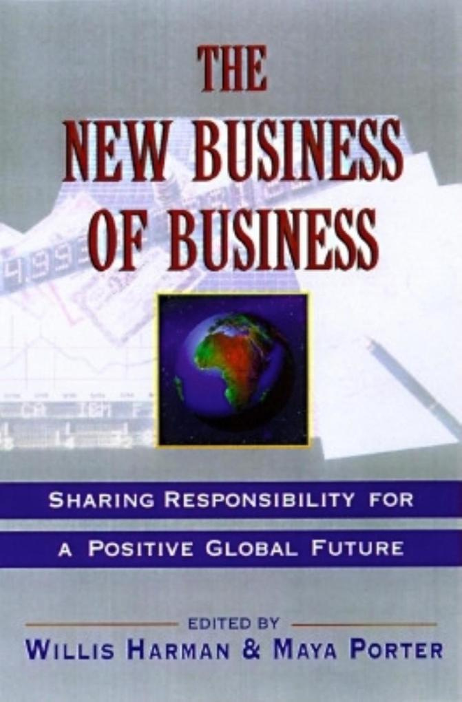 New Business of Business: Taking Responsibility for a Positive Global Future als Taschenbuch
