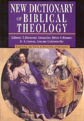 New Dictionary of Biblical Theology: Exploring the Unity Diversity of Scripture als Buch