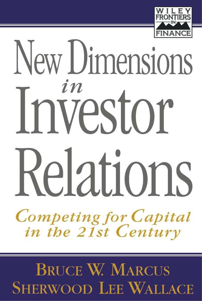New Dimensions in Investor Relations: Competing for Capital in the 21st Century als Buch