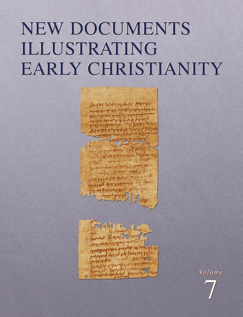 New Documents Illustrating Early Christianity, 7: A Review of the Greek Inscriptions and Papyri Published in 1982-83 als Taschenbuch