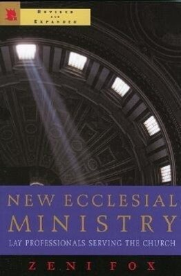 New Ecclesial Ministry: Lay Professional Serving the Church als Taschenbuch