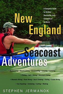 New England Seacoast Adventures: A Complete Guide to the Great Outdoors from Connecticut to Maine als Taschenbuch