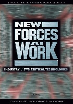 New Forces at Work: Industry Views Critical Technologies als Taschenbuch