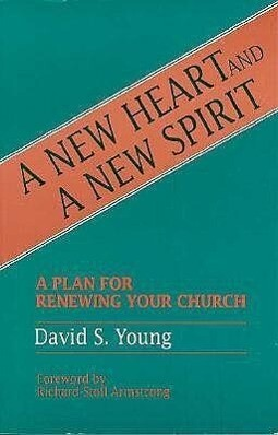 A New Heart and a New Spirit: A Plan for Renewing Your Church als Taschenbuch