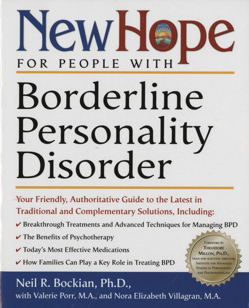 New Hope for People with Borderline Personality Disorder: Your Friendly, Authoritative Guide to the Latest in Traditional and Complementary Solutions als Taschenbuch