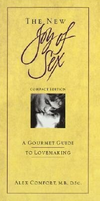 The New Joy of Sex: A Gourmet Guide to Lovemaking in the Nineties als Buch
