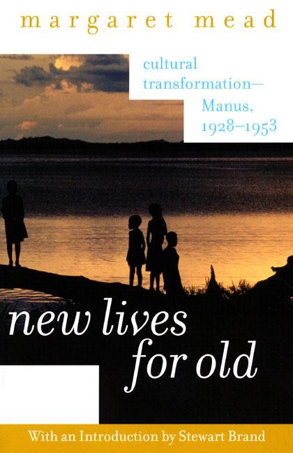 New Lives for Old: Cultural Transformation--Manus, 1928-1953 als Taschenbuch