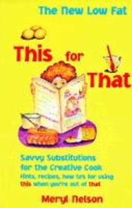 New Lowfat This for That: Savvy Substitutions for the Creative Cook. als Taschenbuch