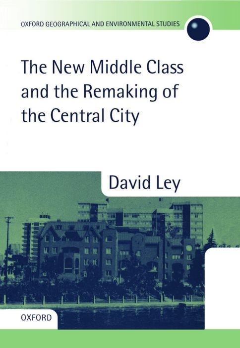 The New Middle Class and the Remaking of the Central City als Buch