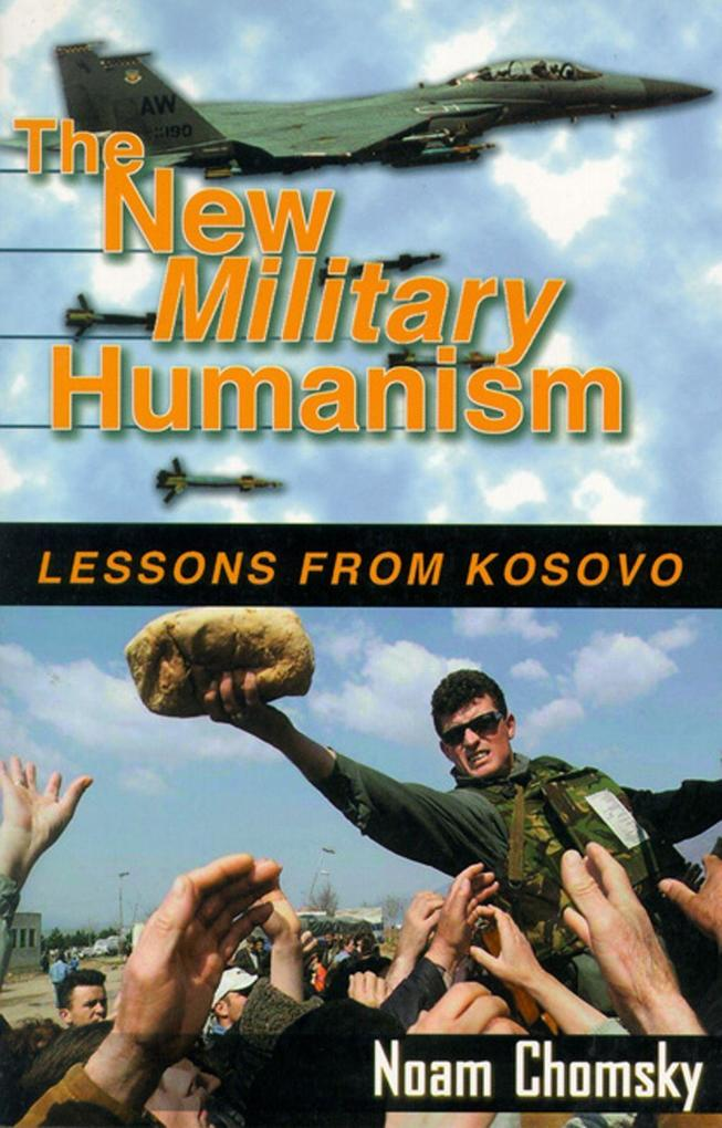 The New Military Humanism: Lessons from Kosovo als Taschenbuch