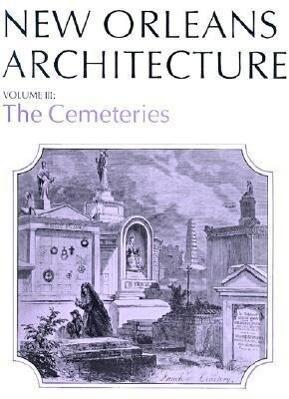 New Orleans Architecture: The Cemeteries als Taschenbuch