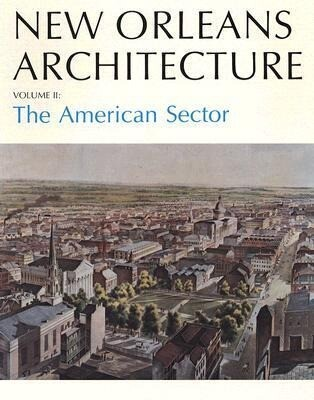 New Orleans Architecture: The American Sector als Taschenbuch