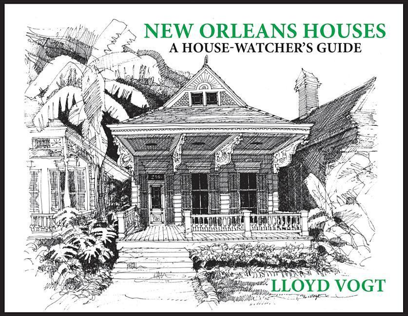 New Orleans Houses: A House Watcher's Guide als Buch