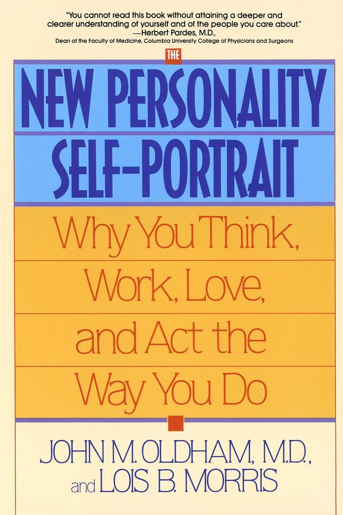 The New Personality Self-Portrait: Why You Think, Work, Love and ACT the Way You Do als Taschenbuch