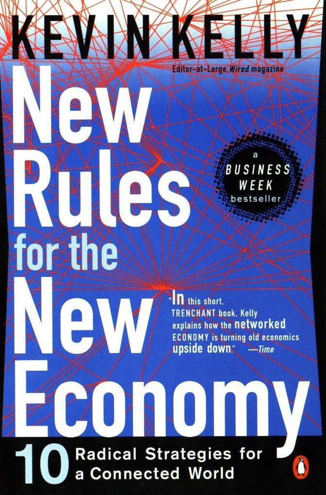 New Rules for the New Economy: 10 Radical Strategies for a Connected World als Taschenbuch