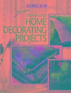 The New Step by Step Home Decorating Projects als Taschenbuch
