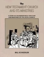 The New Testament Church & Its Ministries als Taschenbuch