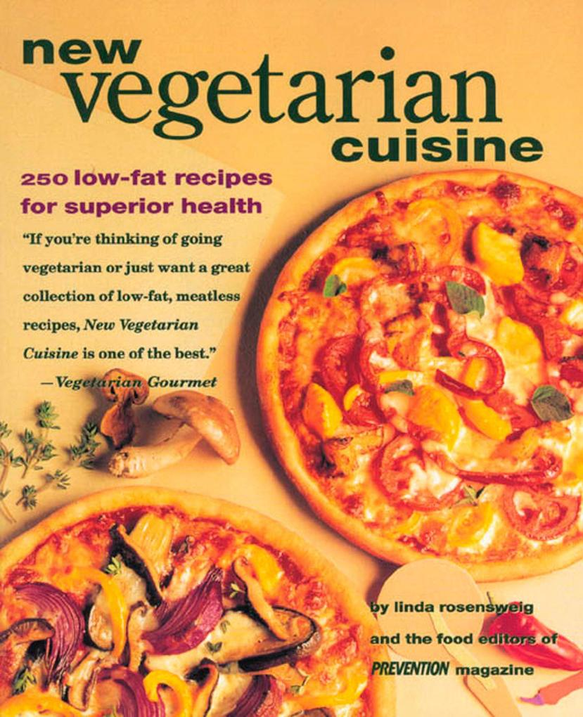 New Vegetarian Cuisine: 250 Low-Fat Recipes for Superior Health als Taschenbuch