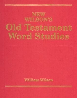 New Wilson's Old Testament Word Studies als Buch