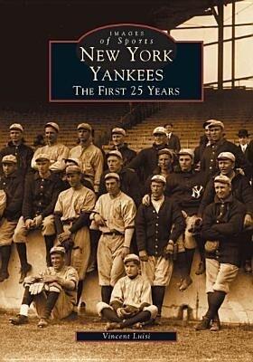 New York Yankees:: The First 25 Years als Taschenbuch
