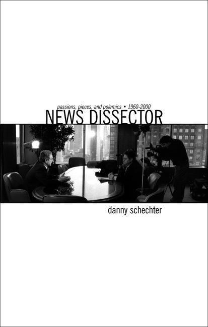 News Dissector: Passions, Pieces, and Polemics, 1960-2000 als Taschenbuch