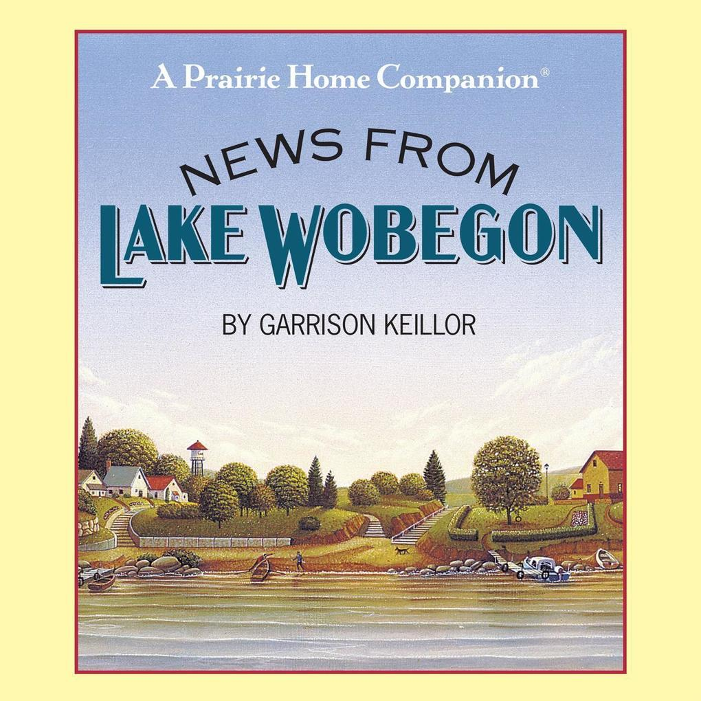 News from Lake Wobegon als Hörbuch