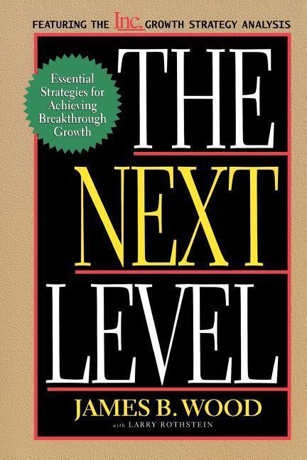 The Next Level Essential Strategies for Achieving Breakthrough Growth als Taschenbuch