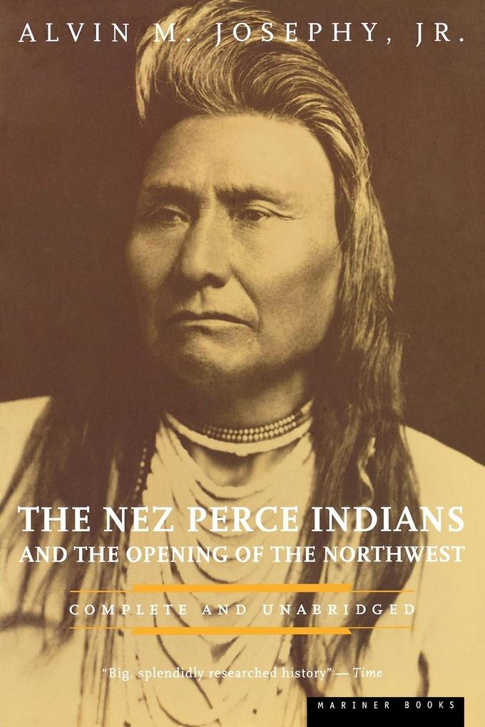 The Nez Perce Indians and the Opening of the Northwest als Taschenbuch