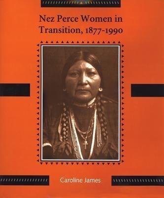 Nez Perce Women in Transition, 1877-1990 als Buch
