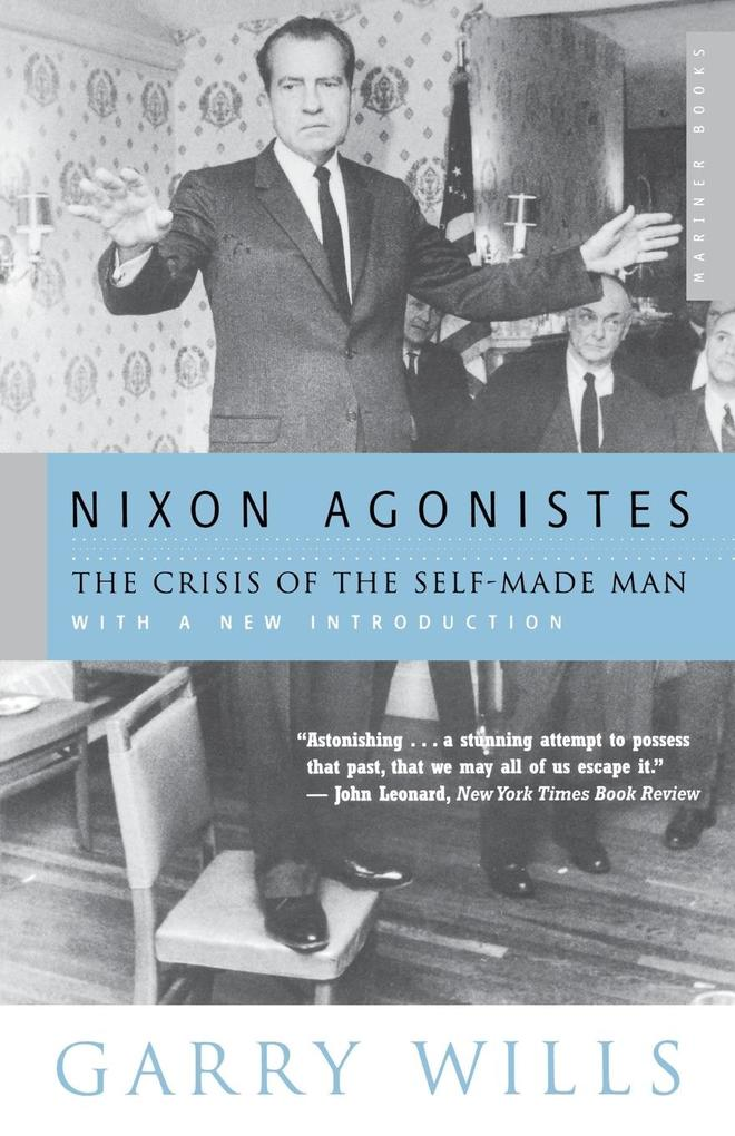 Nixon Agonistes: The Crisis of the Self-Made Man als Taschenbuch