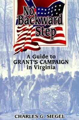 No Backward Step: A Guide to Grant's Campaign in Virginia als Taschenbuch