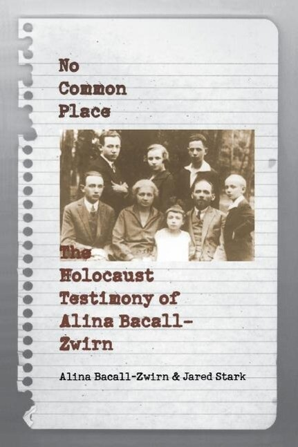 No Common Place: The Holocaust Testimony of Alina Bacall-Zwirn als Taschenbuch