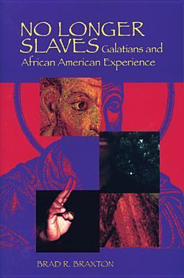 No Longer Slaves: Galatians and African American Experience als Taschenbuch