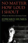 No Matter How Loud I Shout: A Year in the Life of Juvenile Court als Taschenbuch