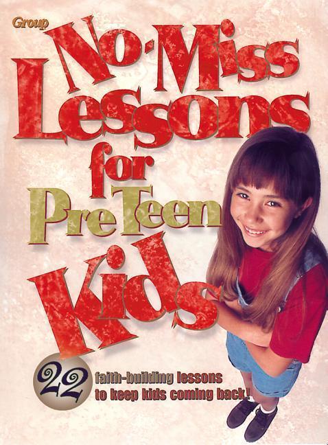 No-Miss Lessons for Preteen Kids als Taschenbuch